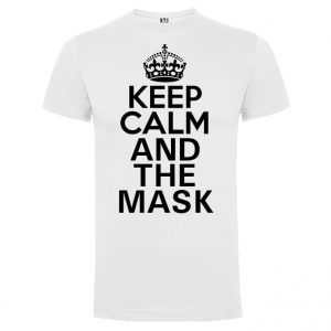 KEEP CALM AND THE MASK